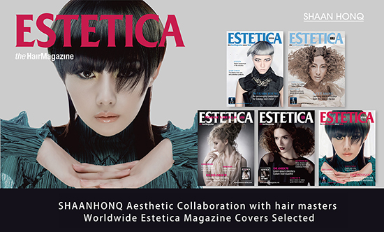 SHAANHONQ Aesthetic Collaboration with hair masters Worldwide Estetica Magazine Covers Selected